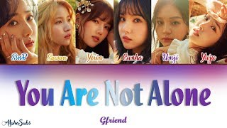 Gfriend (여자친구)   You Are Not Alone Color Coded Lyrics가사 [Han|Rom|Eng]
