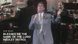 Don Moen - Blessed Be the Name of the Lord Medley (Intro)