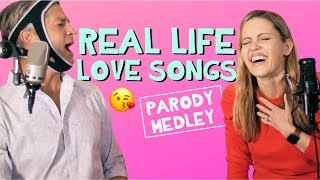 Love Songs for Real Life - Parody Medley