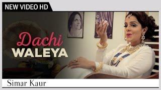 "Dachi Waleya | Simar Kaur | A Tribute to the ""Legend Surinder Kaur"" | Punjabi Song | Official Video"