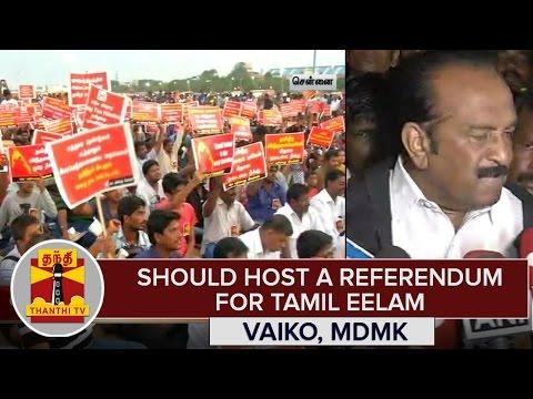 Should-Host-a-Referendum-For-Tamil-Eelam--Vaiko-MDMK-Chief