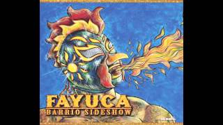 Fayuca - Stickier Than The Last (Audio Only)