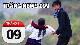 Cướp vợ sợ vãi hàng | TRẮNG NEWS 999 | 09/02/2017