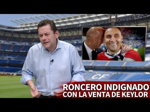 Roncero indignado con la venta de Keylor Navas: recado al Real Madrid y a Zidane   Diario AS