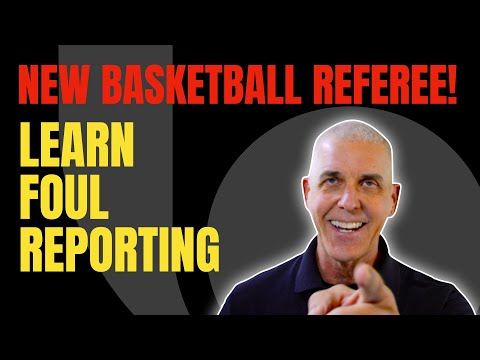 New Officials Series: Foul Reporting
