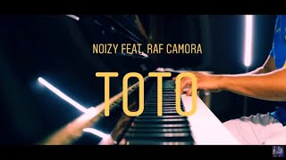 NOIZY Feat. RAF CAMORA    Toto  Piano Cover (Full HD)