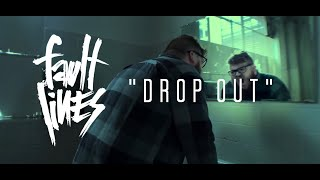 DROP OUT - FAULT LINES (Official Music Video)
