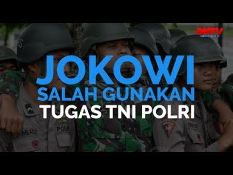 Jokowi Salah Gunakan Tugas TNI Polri