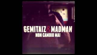 Non cambio mai - Gemitaiz & Madman + Testo