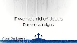 When Darkness Reigns. Luke 22