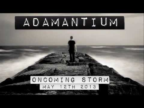 Adamantium- The Oncoming Storm