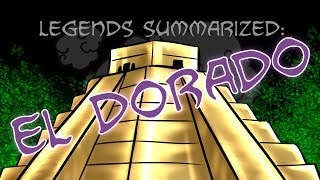 Legends Summarized: El Dorado