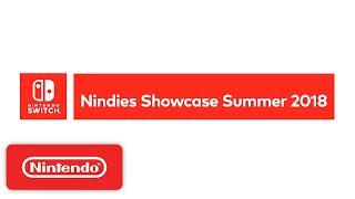 Nintendo Switch Nindies Showcase Summer 2018