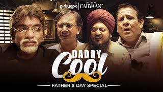 Daddy Cool feat. Chote Miyan   Father's Day Special    Girliyapa Unoriginals