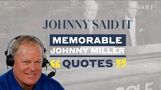 Johnny Said It: Memorable Johnny Miller Quotes