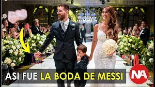 This was the wedding of Leo Messi and Antonella Roccuzzo / A Dream Ceremony and a Luxury Party