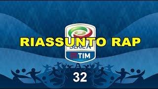 RiassuntoRap - Serie A Giornata 32
