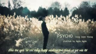[VIETSUB] PSYCHO - JUNG JOON YOUNG (정준영)