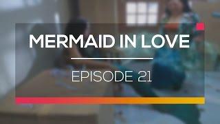 Mermaid In Love   Episode 21