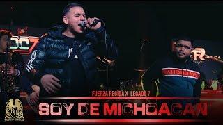Fuerza Regida, Legado 7 - Soy De Michoacan (En Vivo)