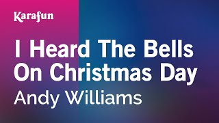 Karaoke I Heard The Bells On Christmas Day - Andy Williams *
