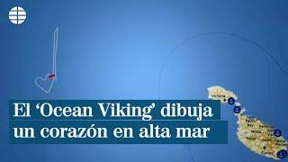 El ?Ocean Viking' dibuja un corazón en alta mar
