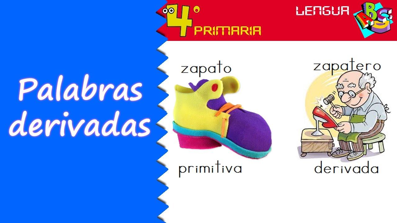 Lengua Castellana. 4º Primaria. Tema 3. Palabras derivadas