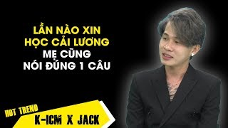 Vì một câu nói này của mẹ, Jack không dám 'đụng vào' cải lương