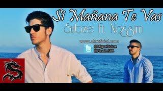 Subze Ft. Nassim - Si Mañana Te Vas (Videoclip Oficial)
