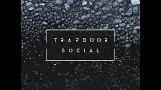 Trapdoor Social - Distance