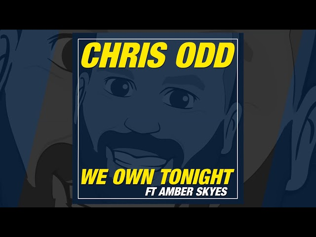Chris Odd feat. Amber Skyes - We Own Tonight [Official]