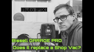 Bissell Garage Pro WET/DRY Vac [2019] JUST A GIMMICK?