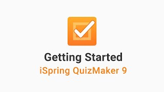 Getting Started with iSpring QuizMaker