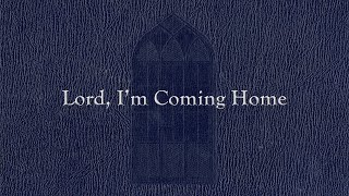 Lord, I'm Coming Home (Weekly Hymn Project) - YouTube