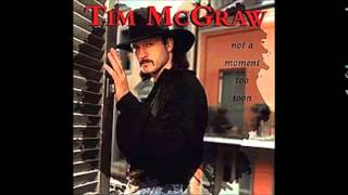 Tim McGraw - Wouldn't Want It Any Other Way