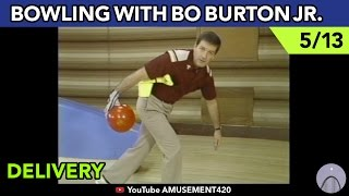 DELIVERY & RELEASE 5/13 BOWLING INSTRUCTION WITH NELSON BO BURTON JR | amusement420