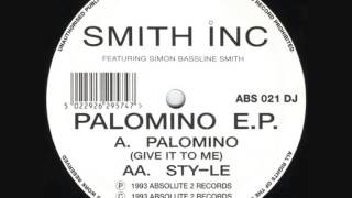 Smith Inc Featuring Simon Bassline Smith - Palomino (Give It To Me) (1993)