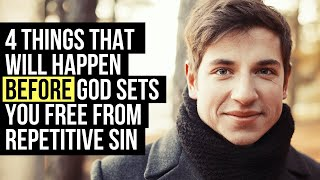 Before God Sets You Free from Repetitive Sin, You Must . . .
