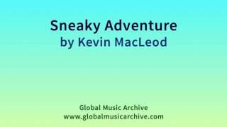 sneaky adventure kevin macleod - Thủ thuật máy tính - Chia