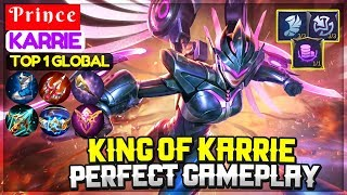 King of Karrie Perfect Gameplay [ Top 1 Global Karrie ] P r i n c e - Mobile Legends