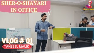 Sher O Shayari In Office | Saadagi To Hamari Zara Dekhiye | Jashn-e-Shayari | VLOG By Tanzeel Malik - Download this Video in MP3, M4A, WEBM, MP4, 3GP