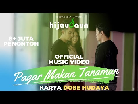 Hijau Daun - Pagar Makan Tanaman ( Official Video Clip )
