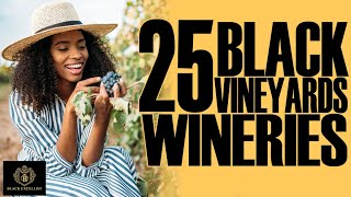 Black Excellist: 25 Black-Owned Wineries & Vineyards