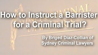 How to Instruct a Barrister for a Criminal Trial
