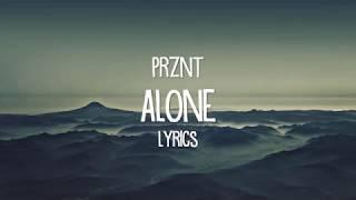 Prznt   ALONE ( Lyrics )