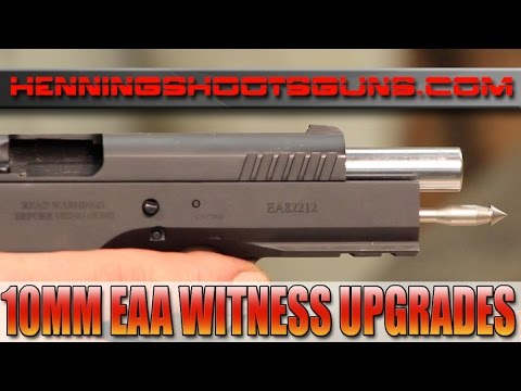 10mm EAA WITNESS Upgrades from HenningShootsGuns.com