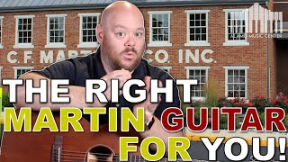 THE RIGHT MARTIN GUITAR FOR YOU! - WHICH ONE SHOULD YOU CHOOSE?