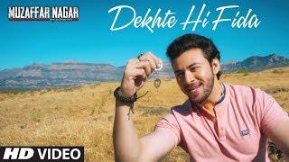 Dekhte Hi Fida Video Song | Muzaffarnagar - The Burning