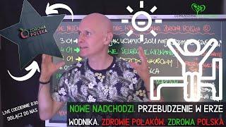 Nowe Nadchodzi. Przebudzenie w Erze Wodnika. Zdrowie Polaków. Zdrowa Polska LIVE