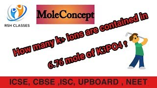 How many K+ ions contained in 6.76mole of K3PO4? Mole Concept ICSE,CBSE,ISC, UPBOARD,NEET,IIT,JEE